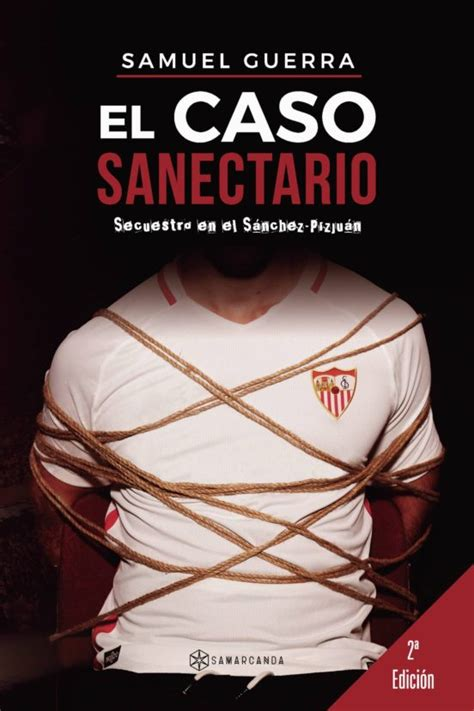 El Caso Sanectario Secuestro En El Sanchez Pizjuan