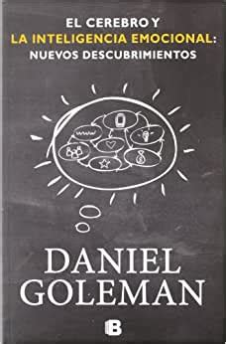 El Cerebro Y La Inteligencia Emocional Nuevos Descubrimientos B De Bolsillo