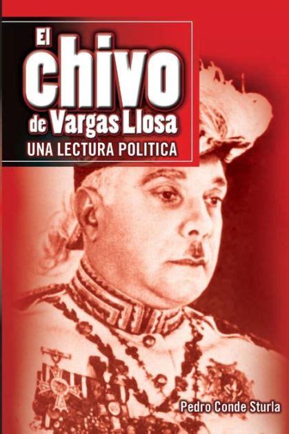 El Chivo De Vargas Llosa Una Lectura Politica