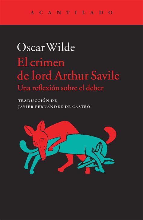 El Crimen De Lord Arthur Saville Y Otras Historias Biblioteca Oscar Wilde