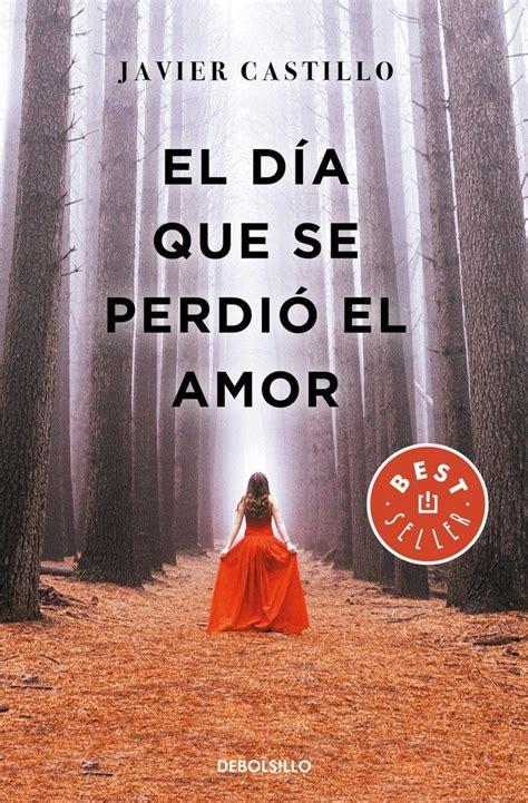 El Dia Que Se Perdio El Amor Best Seller