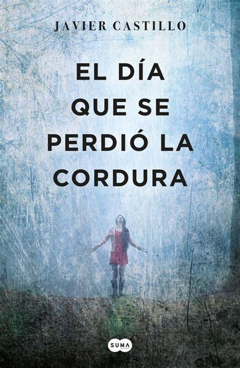 El Dia Que Se Perdio La Cordura Best Seller