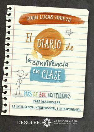 El Diario De La Convivencia En Clase Mas De 300 Actividades Para Desarrollar La Inteligencia Interpersonal E