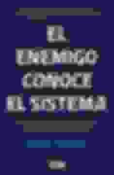 El Enemigo Conoce El Sistema Manipulacion De Ideas Personas E Influencias Despues De La Economia De La Atencion