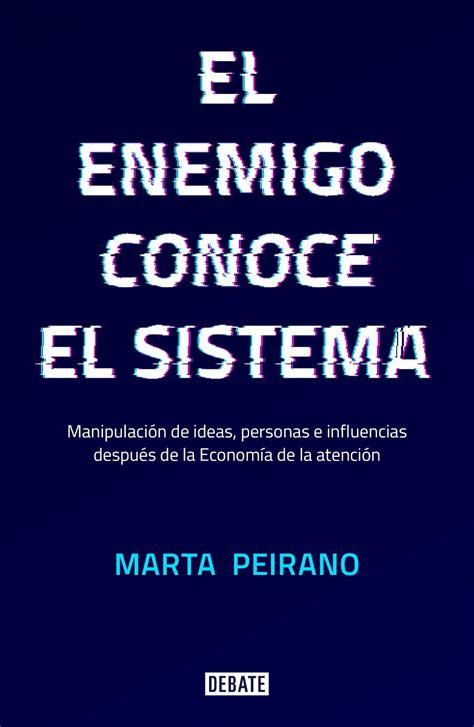El Enemigo Conoce El Sistema Manipulacion De Ideas Personas E Influencias Despues De La Economia De La Atencion Sociedad