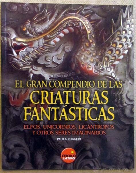 El Gran Compendio De Las Criaturas Fantasticas