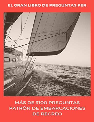 El Gran Libro De Preguntas Per 3100 Preguntas Preguntas Patron De Embarcaciones De Recreo