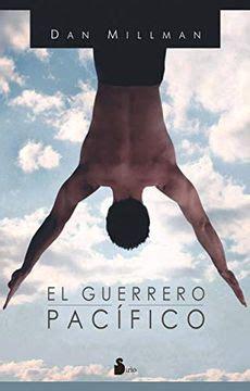 El Guerrero Pacifico: Un Libro de Epifania Personal (Millman, Dan)