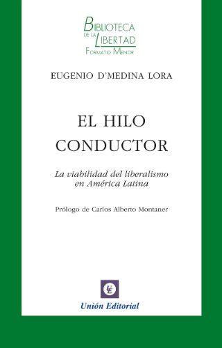 El Hilo Conductor La Viabilidad Del Liberalismo Biblioteca De La Libertad Formato Menor No 14