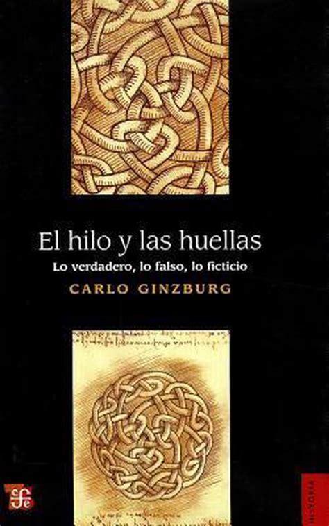 El Hilo Y Las Huellas Lo Verdadero Lo Falso Lo Ficticio Historia