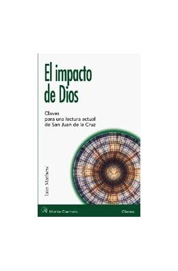 El Impacto De Dios Claves Para Una Lectura Actual De San Juan De La Cruz