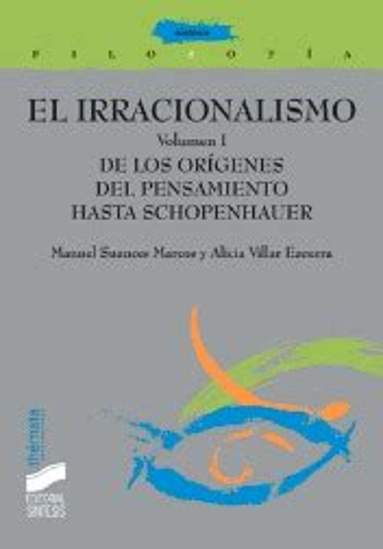 El Irracionalismo Vol I De Los Origenes Del Pensamiento A Schopenhauer Vol 1 Filosofia Themata