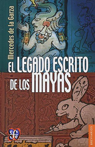 El Legado Escrito De Los Mayas Brevarios Del Fondo De Cultura Economica