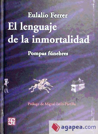 El Lenguaje De La Inmortalidad Pompas Funebres