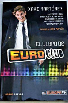 El Libro De Euroclub La Historia Del Show Musical Que Arrasa En La Radio Y El Camino Hasta Convertirse En Un Fenomeno Social