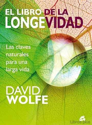 El Libro De La Longevidad Las Claves Naturales Para Una Larga Vida Salud Natural