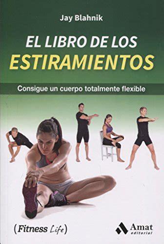El Libro De Los Estiramientos Fitness Life