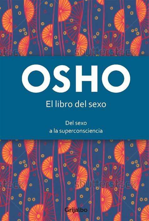 El Libro Del Sexo Del Sexo A La Superconsciencia