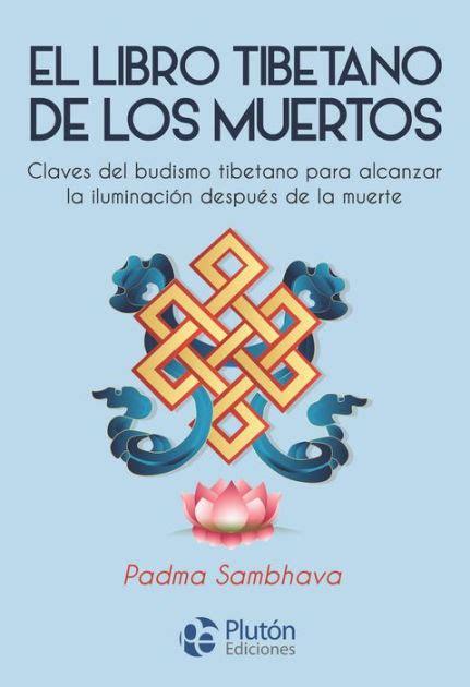 El Libro Tibetano De Los Muertos Budismo