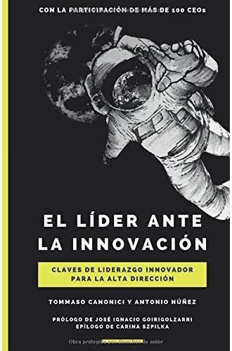 El Lider Ante La Innovacion Claves De Liderazgo Innovador Para La Alta Direccion