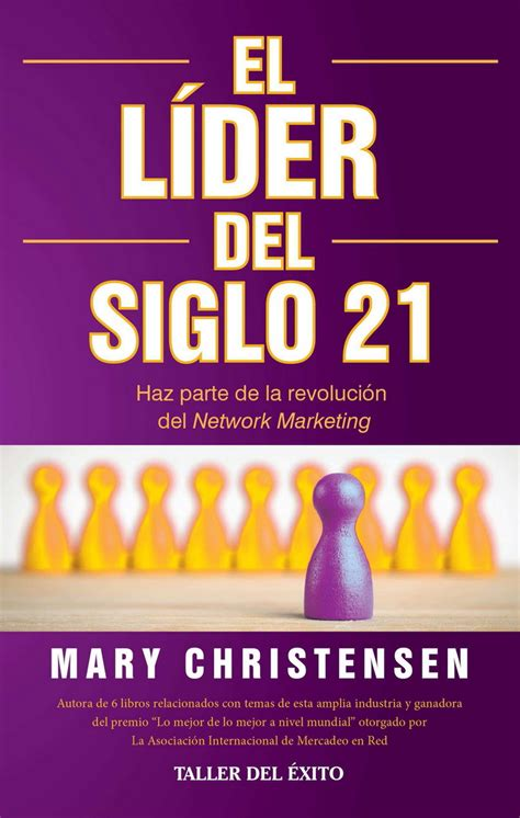 El Lider Del Siglo 21 Haz Parte De La Revolucion Del Network Marketing