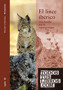 El Lince Iberico Una Batalla Por La Supervivencia Descubrir La Naturaleza
