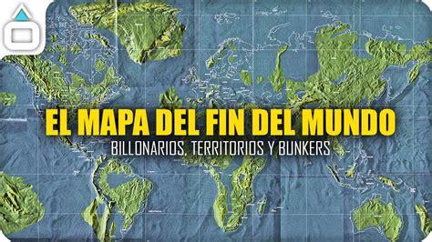 El Mapa Del Fin Del Mundo Historica