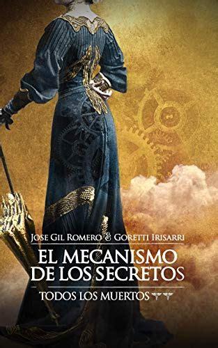 El Mecanismo De Los Secretos Todos Los Muertos Ii