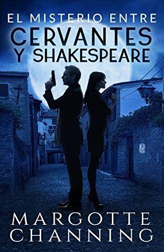 El Misterio Entre Cervantes Y Shakespeare Un Nuevo Genero De Novela Suspense Romantico Policiaca Contemporanea