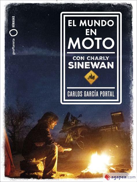 El Mundo En Moto Con Charly Sinewan Ilustrados