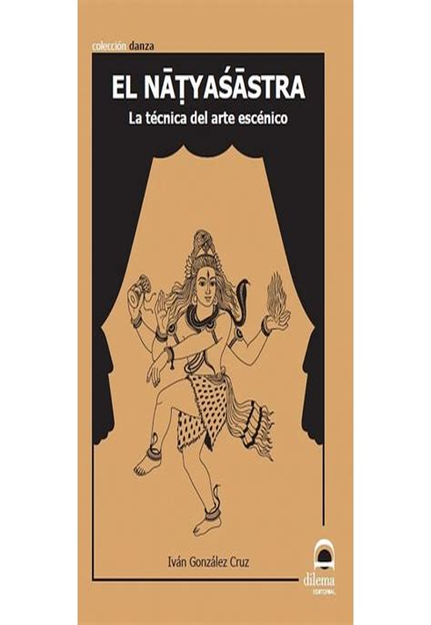El Natyasastra La Tecnica Del Arte Escenico