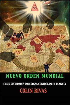 El Nuevo Orden Mundial Como Sociedades Secretas Dominan El Mundo