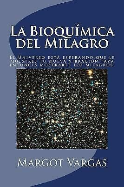 El Origen Bioquimico De Los Milagros Domina Tu Mente Y Dominaras Tu Futuro