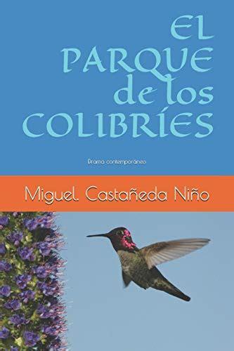 El Parque De Los Colibries Drama Contemporaneo