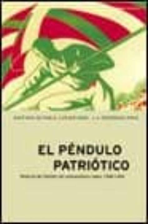 El Pendulo Patriotico 2 Historia Del Partido Nacionalista Vasco Ii 1936 1979 Contrastes