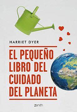 El Pequeno Libro Del Cuidado Del Planeta Zenith Green