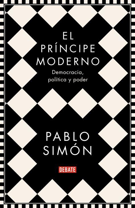 El Principe Moderno Democracia Politica Y Poder