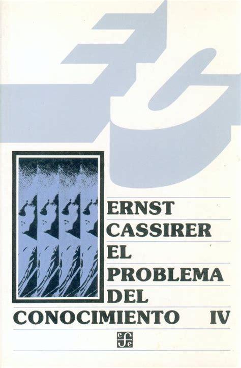 El Problema Del Conocimiento En La Filosofia Y En La Ciencia Modernas Tomo Iv 4