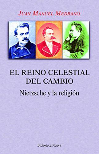 El Reino Celestial Del Cambio Biblioteca Nietzsche No 8