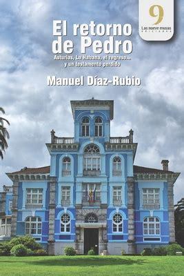 El Retorno De Pedro Asturias La Habana El Regreso Y Un Testamento Perdido