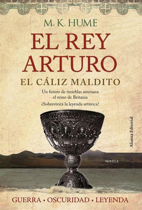 El Rey Arturo El Caliz Maldito Alianza Literaria Al