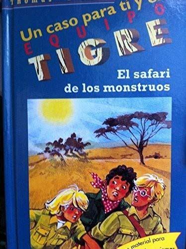 El Safari De Los Monstruos Equipo Tigre