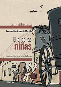 El Si De Las Ninas Clasicos Hispanicos