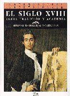 El Siglo Xviii Entre Tradicion Y Academia Introduccion Al Arte Espanol