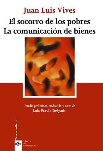 El Socorro De Los Pobres La Comunicacion De Bienes Clasicos Clasicos Del Pensamiento