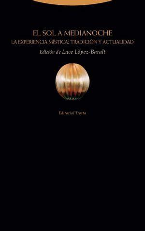 El Sol A Medianoche La Experiencia Mistica Tradicion Y Actualidad Paradigmas