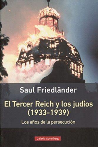 El Tercer Reich Y Los Judios 1933 1939 Rustica