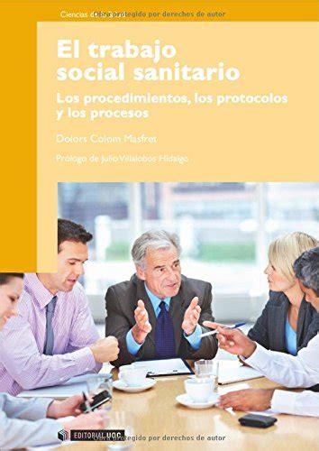 El Trabajo Social Sanitario Los Procedimientos Los Protocolos Y Los Procesos Manuales