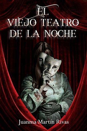 El Viejo Teatro De La Noche