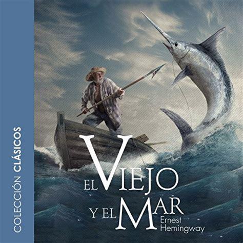 El Viejo Y El Mar The Old Man And The Sea
